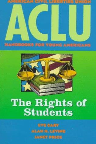 ACLU Handbook: The Rights of Students (ACLU Handbook Of Rights)