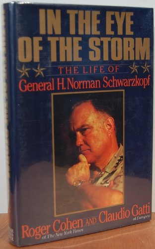 In the Eye of the Storm: The Life of General H. Norman Schwarzkopf ()