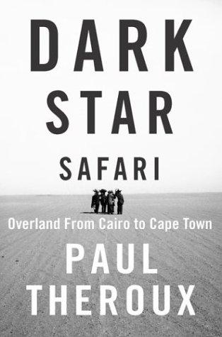 Download Dark Star Safari: Overland from Cairo to Cape Town pdf epub