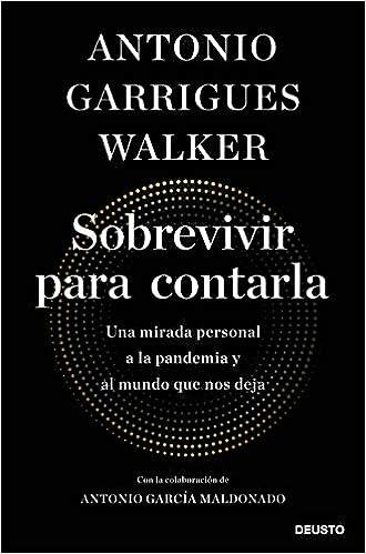 Sobrevivir para contarla de Antonio Garrigues Walker