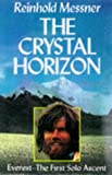 """The Crystal Horizon - Everest - The First Solo Ascent"" av Reinhold Messner"