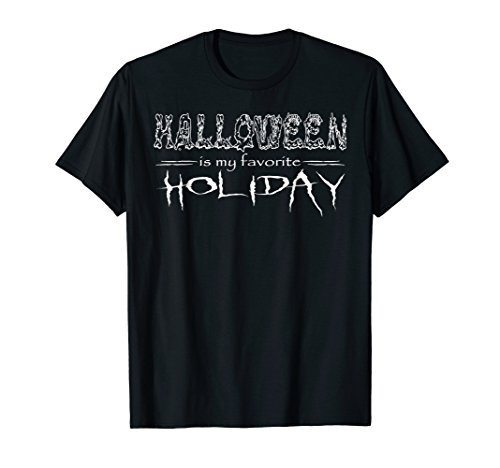 (Halloween is My Favorite Holiday T-Shirt |)