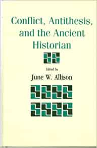 conflict antithesis and the ancient historian A religious war or holy war  as having a similar power structure at this point in history what is called ancient  however the conflict played out along.