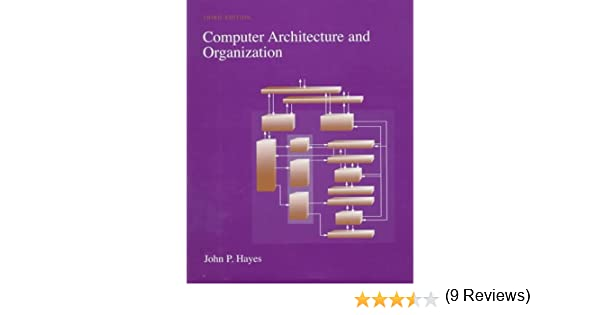 Computer architecture and organization john p hayes computer architecture and organization john p hayes 9780070273559 amazon books fandeluxe Images