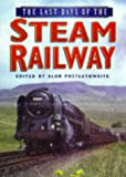 Last Days of the Steam Railway, , 0750915048