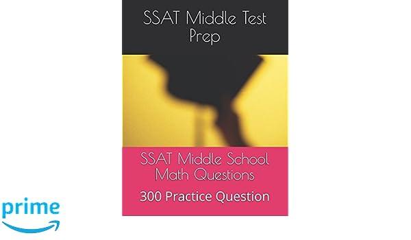 SSAT Middle School Math Questions: 300 Math Practice Question