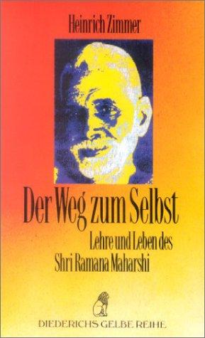 Diederichs Gelbe Reihe, Bd. 7: Der Weg zum Selbst. Lehre und Leben des Shri Ramana Maharshi