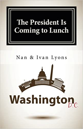 Amazon.com: The President Is Coming to Lunch (9781979269834 ...