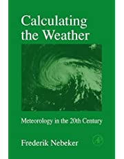 Calculating the Weather: Meteorology in the 20th Century