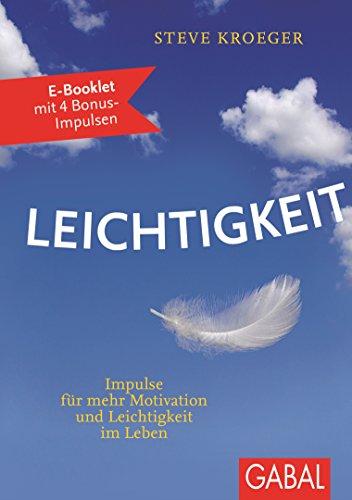 Leichtigkeit: E-BOOKLET MIT 4 BONUS-IMPULSEN (Dein Leben) (German Edition)