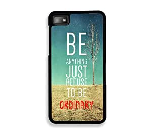 Refuse To Be Ordinary Inspirational Hipster Quote Blackberry Z10 Case - For Blackberry Z10