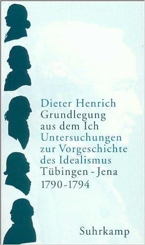 Book Grundlegung aus dem Ich. by Dieter Henrich (2004-05-31)