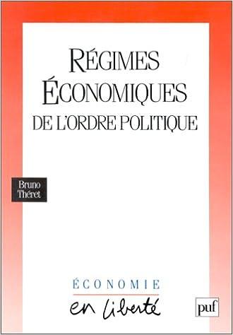 Télécharger gratuitement les livres en pdf Régimes économiques de l'ordre politique 2130443834 MOBI