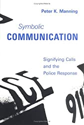 Symbolic Communication: Signifying Calls and the Police Response (Organization Studies)