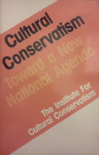 Book cover from Cultural Conservatism: Toward a New National Agenda by William S. Lind