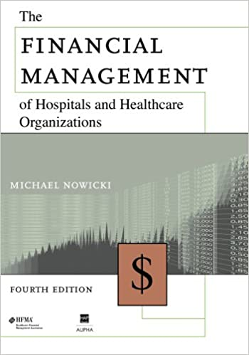 The financial management of hospitals and healthcare organizations the financial management of hospitals and healthcare organizations 9781567932775 medicine health science books amazon fandeluxe Choice Image