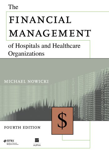 The Financial Management of Hospitals and Healthcare Organizations