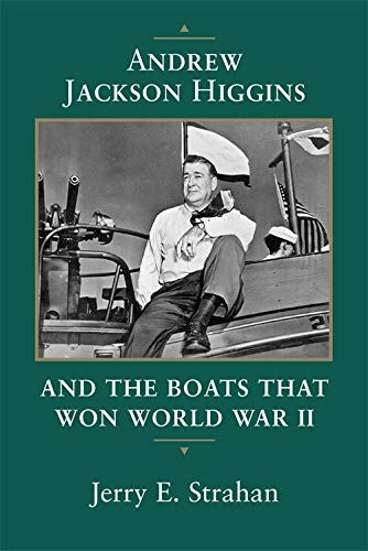 - Andrew Jackson Higgins and the Boats that Won World War II (Eisenhower Center Studies on War and Peace)