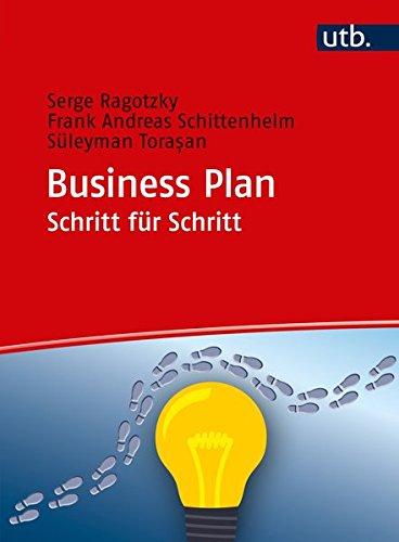 Business Plan Schritt für Schritt: Arbeitsbuch (UTB XL)