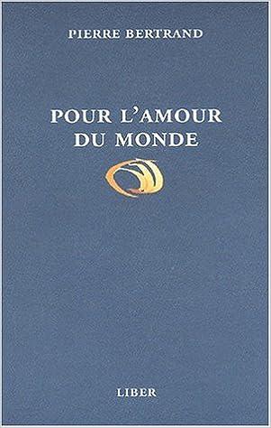 Lire en ligne Pour l'amour du monde pdf, epub