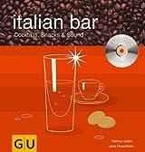 Italian Bar (mit CD) (GU Mixen mit CD)