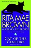 Cat of the Century, Rita Mae Brown and Sneaky Pie Brown, 0553807072