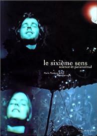 Le Sixième Sens : Science et Paranormal par Mario Varvoglis
