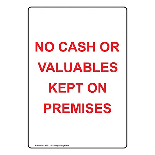 No Cash Or Valuables Kept On Premises Label Decal, 5x3.5 in. 4-Pack Vinyl for Dining/Hospitality/Retail Security/Surveillance by ComplianceSigns from ComplianceSigns