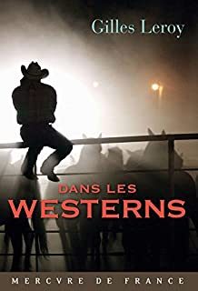 Dans les westerns, Leroy, Gilles