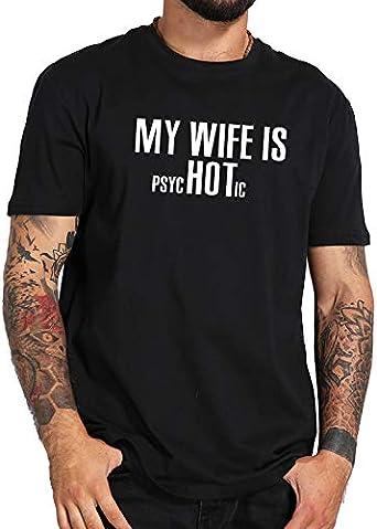 Mi Esposa ES Sicótica Caliente Camiseta De Algodón De Marido ...