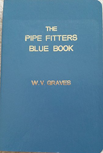 Pipe Fitters Blue Book by W.V. Graves (1-Jan-2002) Paperback