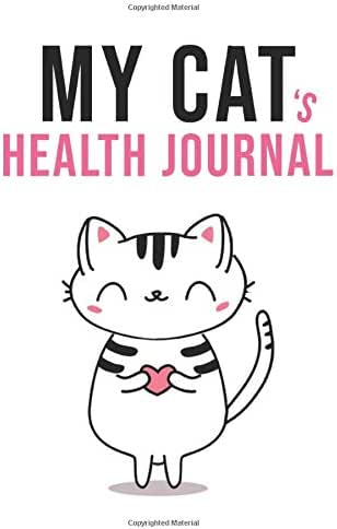 "My Cat's Health Journal: Cat Medical & Health Tracker: | 100 pages 6""x9"" 
