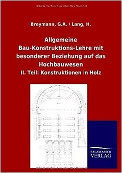 Allgemeine Bau-Konstruktions-Lehre mit besonderer Beziehung auf das Hochbauwesen by G.A. Lang H. Breymann (2012-09-04)