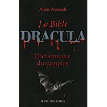 La Bible Dracula: Dictionnaire du vampire