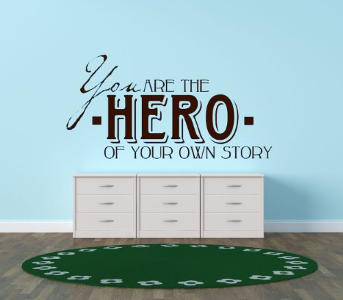 Design with Vinyl You Are The Hero Of Your Own Story Picture Art - Peel & Stick Vinyl Wall Decal Sticker Size : 20x20 Color : Brown Brown
