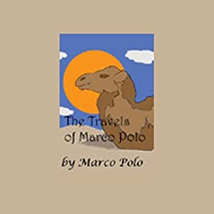 The Travels of Marco Polo Hörbuch