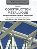 Construction métallique : Notions fondamentales et méthodes de dimensionnement de Manfred A. Hirt ,Rolf Bez ,Alain Nussbaumer ( 30 mars 2006 )