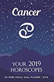 Cancer - Your 2019 Horoscopes: 52 Week Zodiac Goal Planner 2019