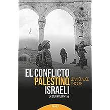 El conflicto palestino-israelí: En cien preguntas (Historia y Biografías)
