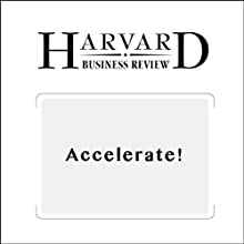 Accelerate! (Harvard Business Review) Periodical by John P. Kotter Narrated by Todd Mundt