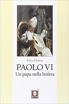 Book Paolo VI. Un papa nella bufera