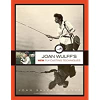 Joan Wulff's New Fly-Casting Techniques 2ed