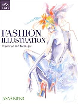Fashion Illustration: Inspiration and Technique, by Anna Kiper