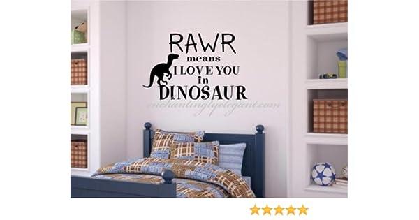 Rawr is Dinosaur for I Love You Rawr Means I Love You Vinyl Decal Big Dino Rawr Sticker