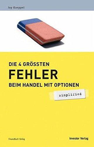 Die 4 größten Fehler beim Handel mit Optionen - simplified Gebundenes Buch – 4. Januar 2006 Jay Kaeppel FinanzBuch Verlag 3898791793 Wirtschaft