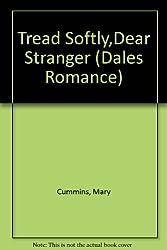 Tread Softly,dear Stranger (Dales Romance)