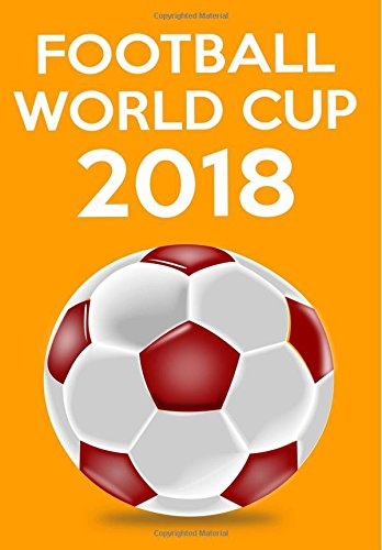Football World Cup 2018: Gregg Shorthand Paper: Journal for Football/Soccer Enthusiasts, Write Your World Cup Predictions, Favourite Teams, Combinations, Awesome Moments - (7x10 inch) (100 pages) PDF