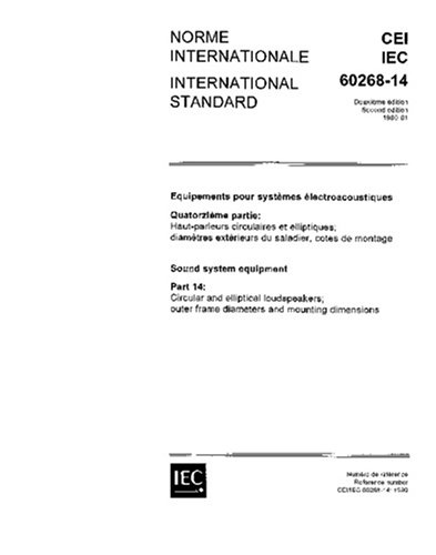 IEC 60268-14 Ed. 2.0 b:1980, Sound system equipment. Part 14: Circular and elliptical loudspeakers; outer frame diameters and mounting ()