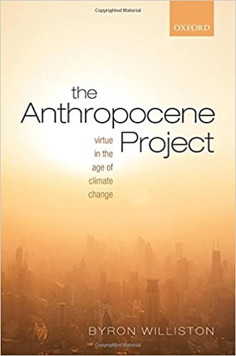 Book The Anthropocene Project: Virtue in the Age of Climate Change