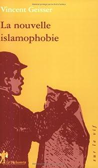 La nouvelle islamophobie par Vincent Geisser